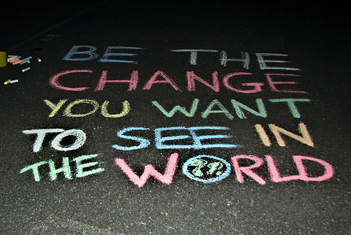 be-the-change-you-want-to-see-in-the-world_2